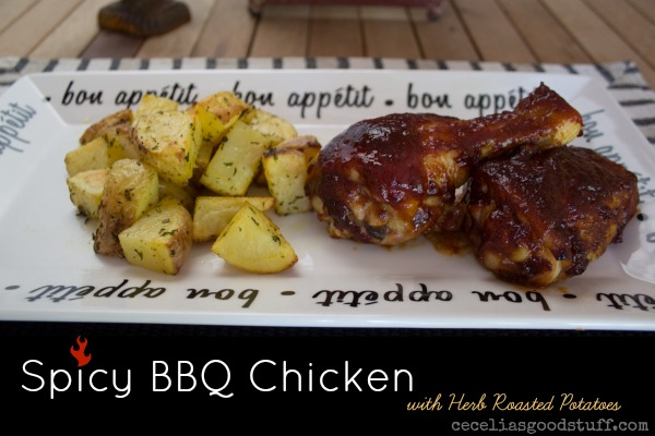 Spicy Barbecue Chicken with oven roasted Herb Potatoes CeceliasGoodStuff.com Good Food for Good People