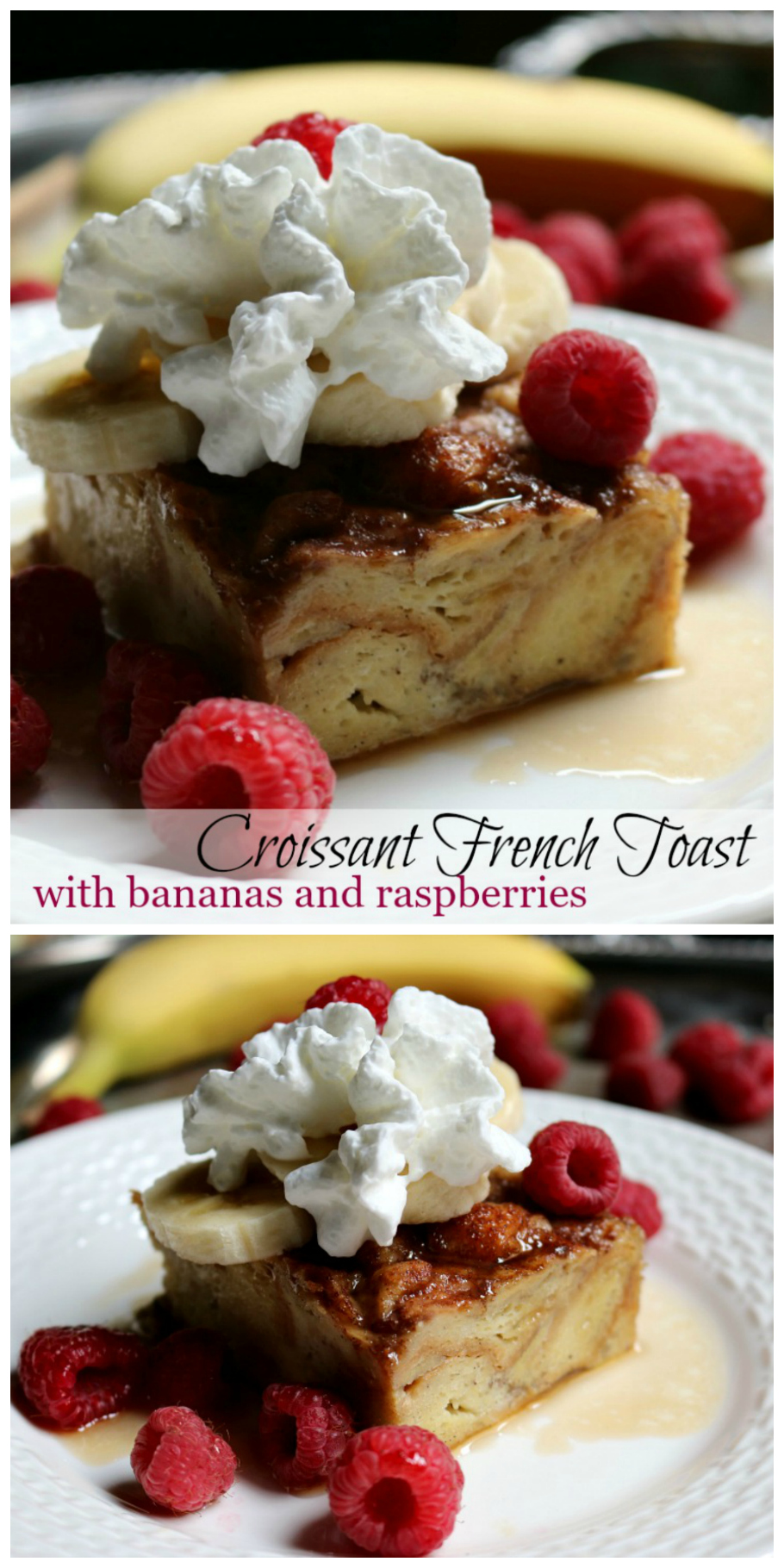 Croissant French Toast Casserole with Bananas and Raspberries Recipe by CeceliasGoodStuff.com Good Food for Good People