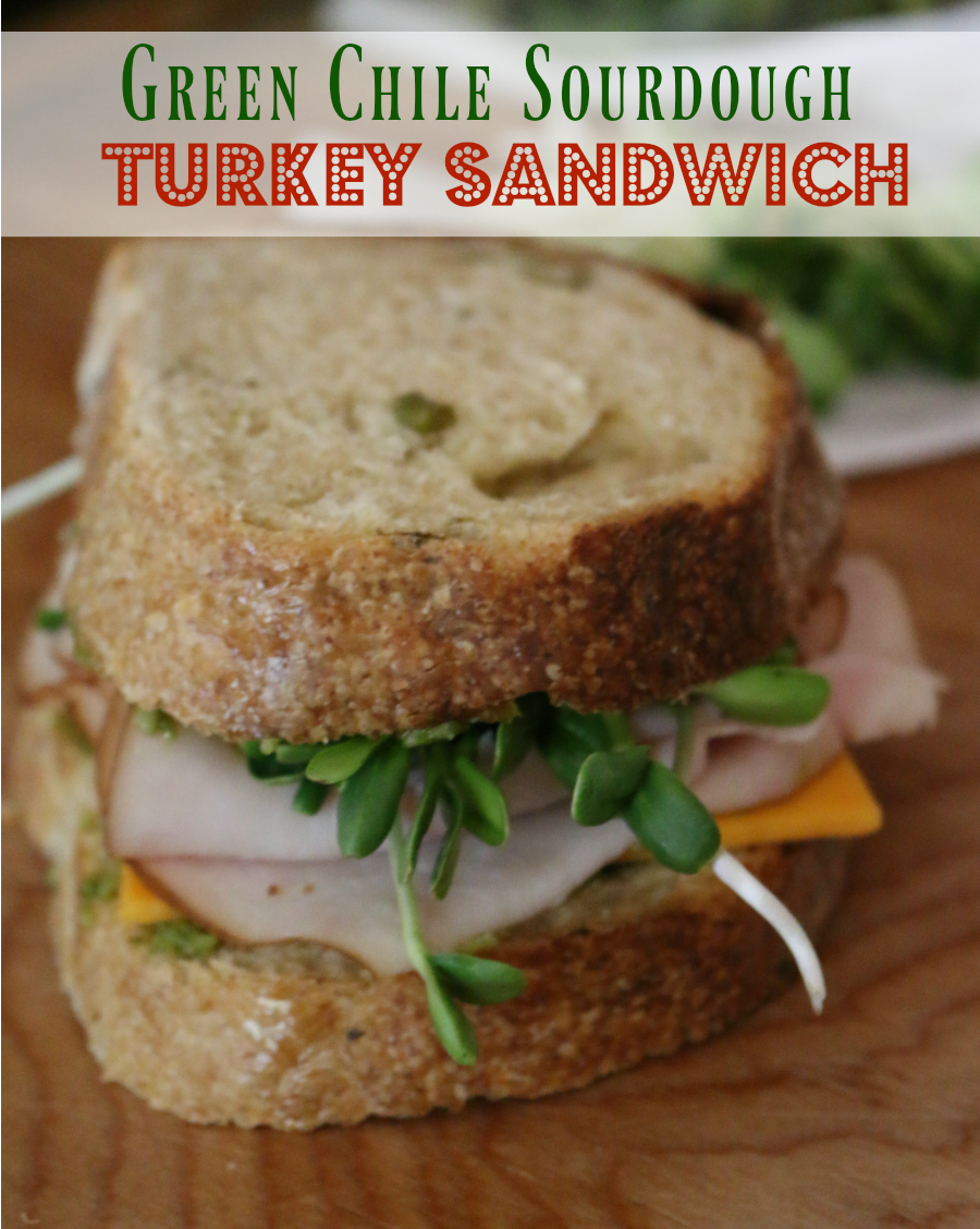 Recipe for Green Chile Sourdough Turkey Sandwich