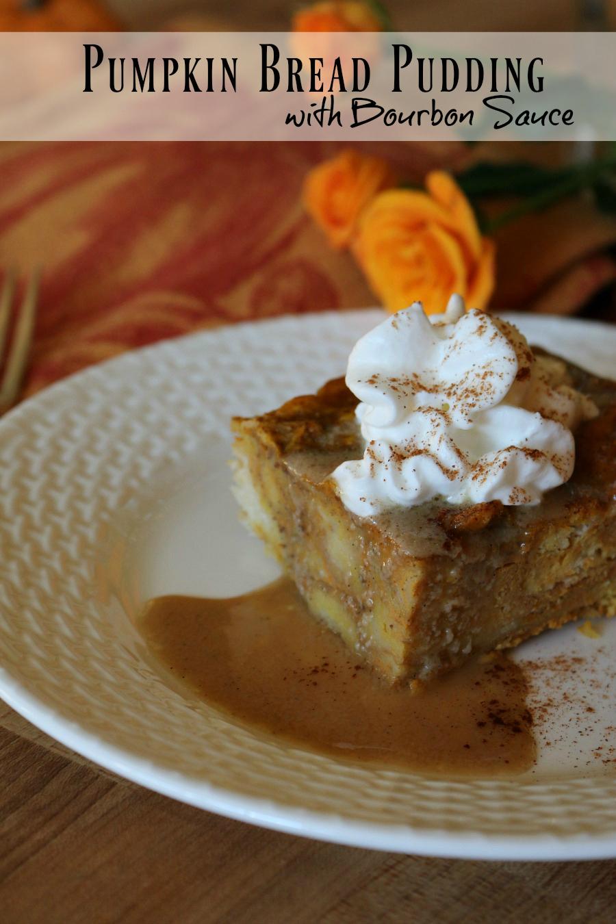 The most amazing Thanksgiving Dessert - Pumpkin Bread Pudding with Bourbon Sauce