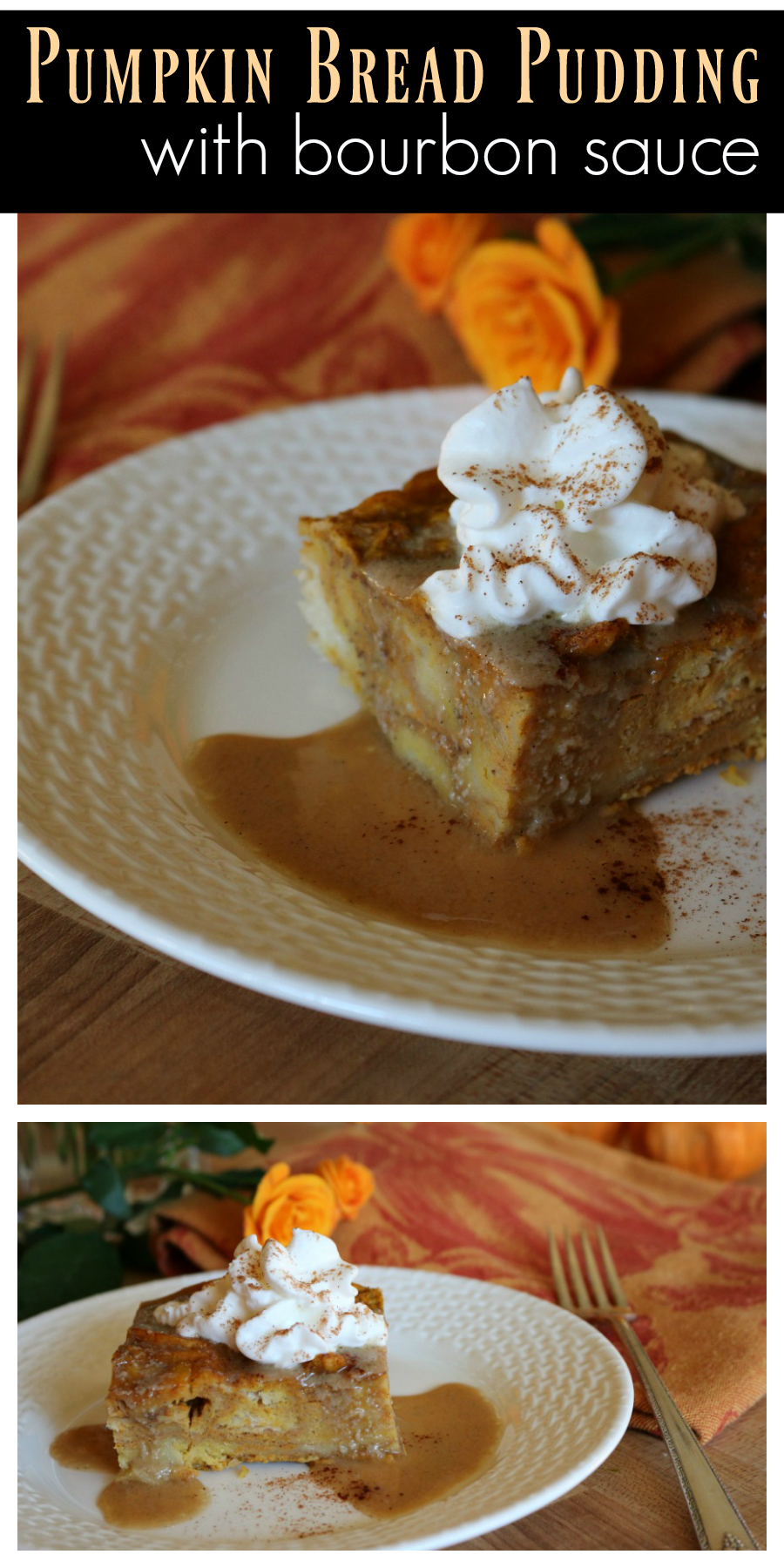 Pumpkin Bread Pudding with Bourbon Sauce CeceliasGoodStuff.com Good Food for Good People