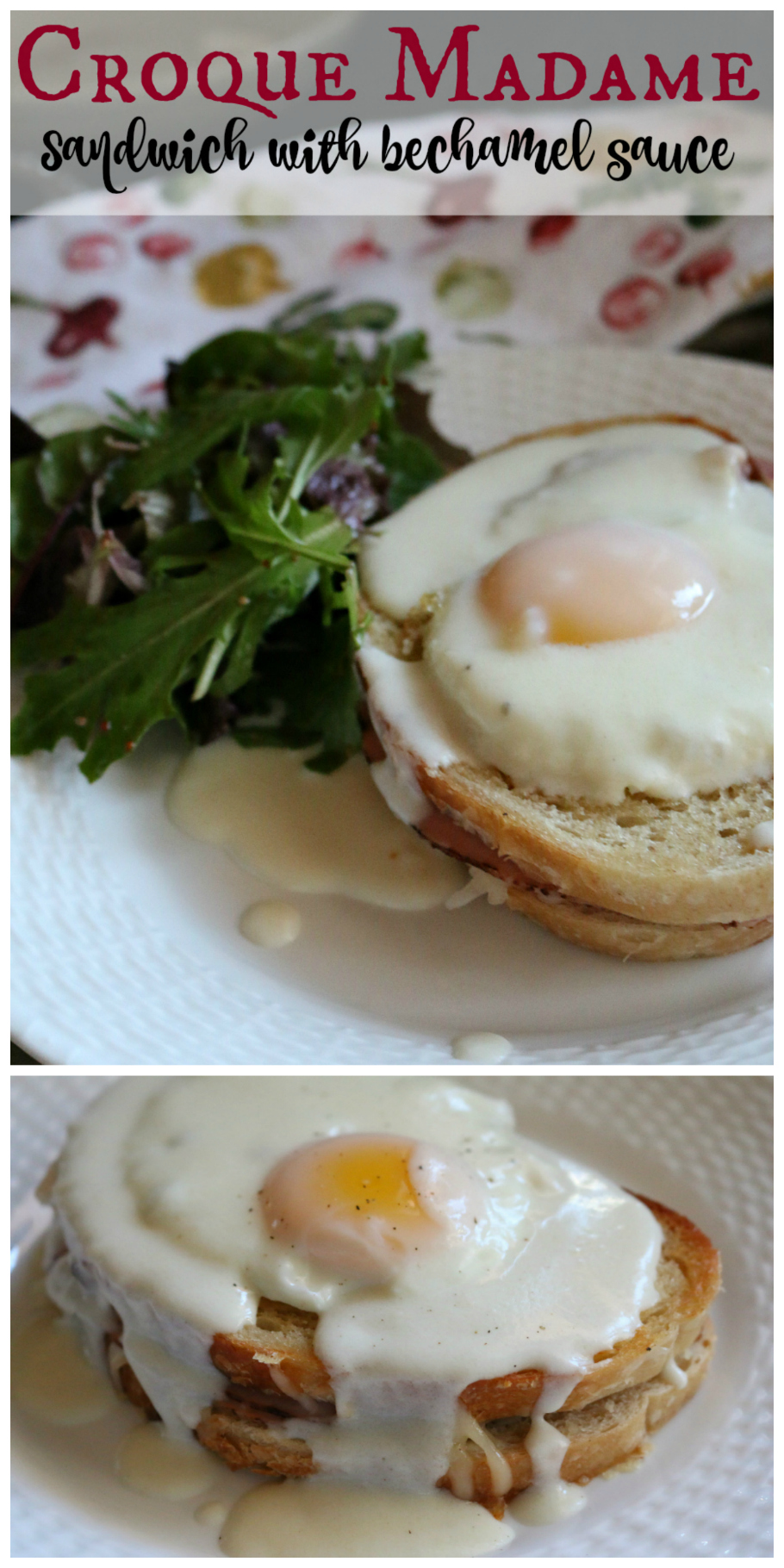 French Croque Madame Sandwich with Bechamel Sauce CeceliasGoodStuff.com Good Food for Good People