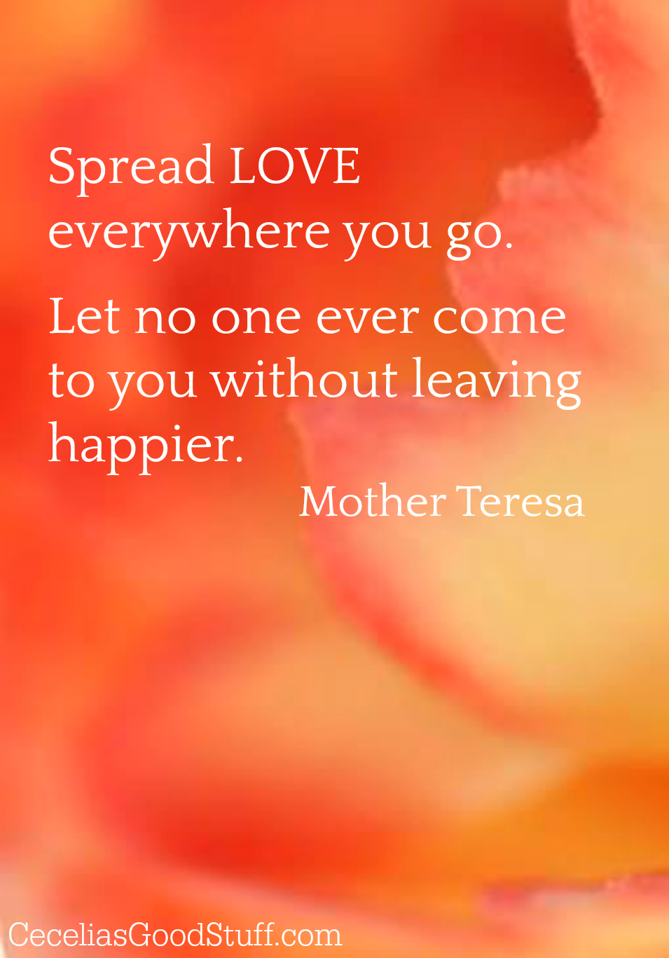 Spread LOVE quote by Mother Teresa | CeceliasGoodStuff.com | Good Food for the Soul